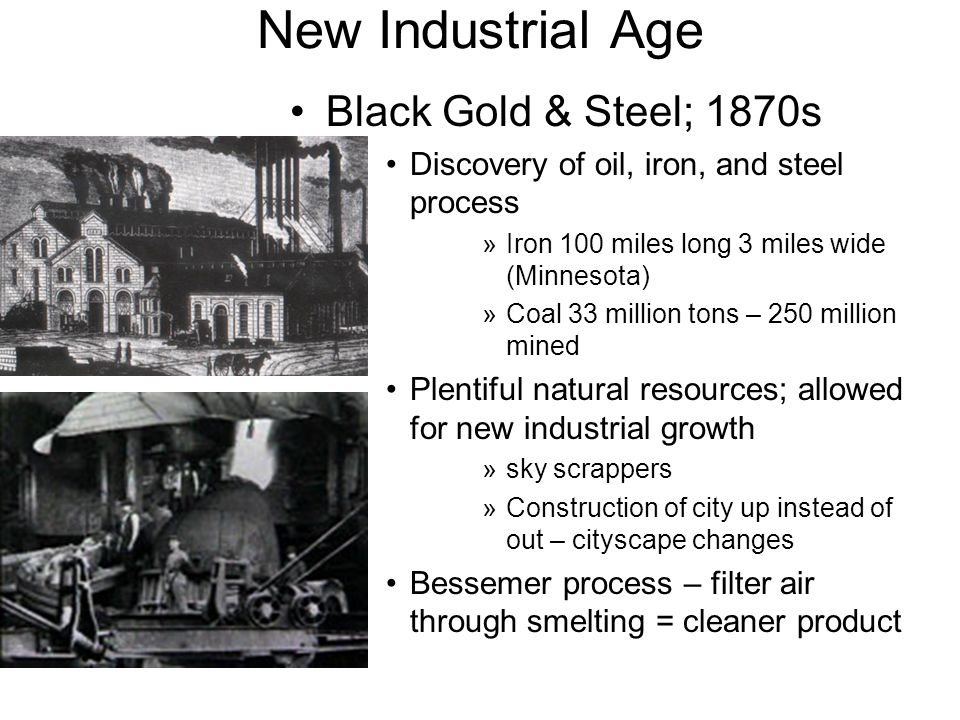 New Industrial Age Black Gold & Steel; 1870s