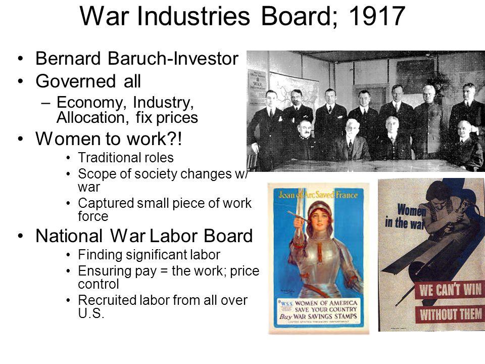 War Industries Board; 1917 Bernard Baruch-Investor Governed all
