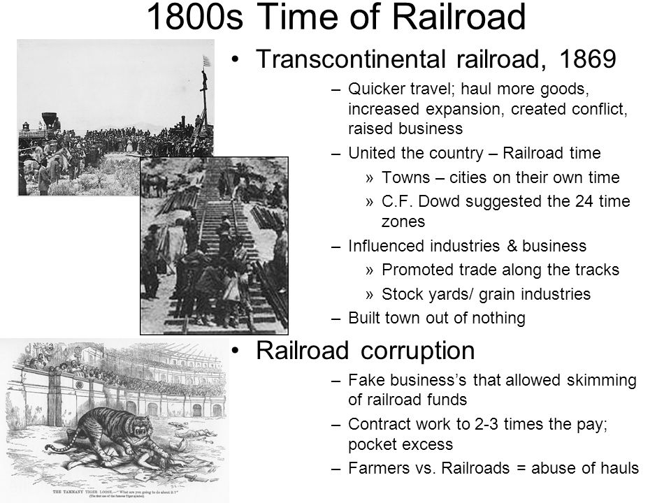 1800s Time of Railroad Transcontinental railroad, 1869
