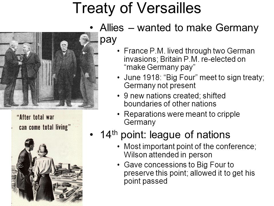 Treaty of Versailles Allies – wanted to make Germany pay