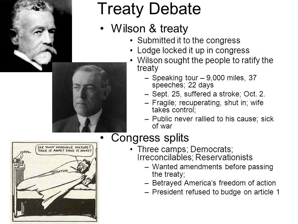 Treaty Debate Wilson & treaty Congress splits
