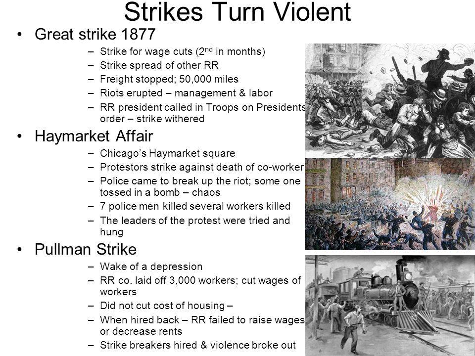 Strikes Turn Violent Great strike 1877 Haymarket Affair Pullman Strike