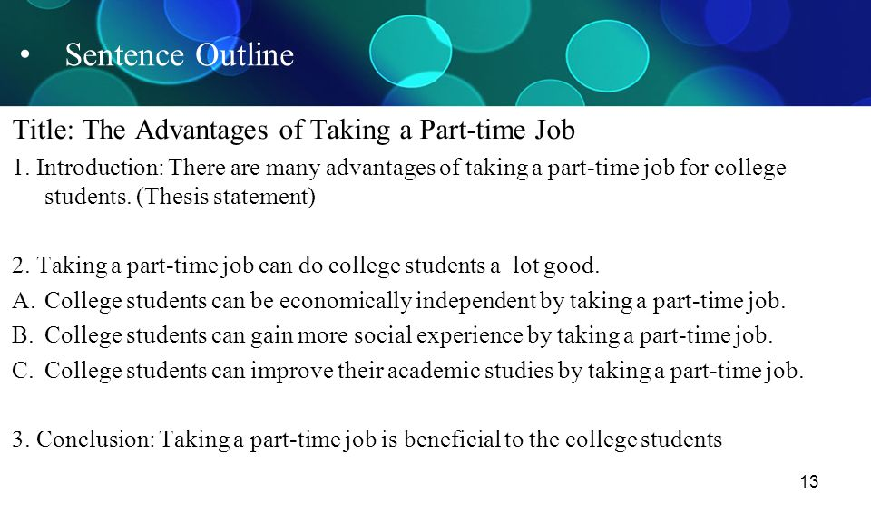 Sentence Outline Title: The Advantages of Taking a Part-time Job