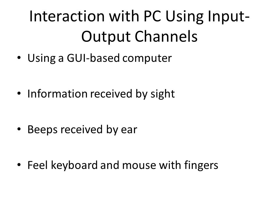 Interaction with PC Using Input-Output Channels