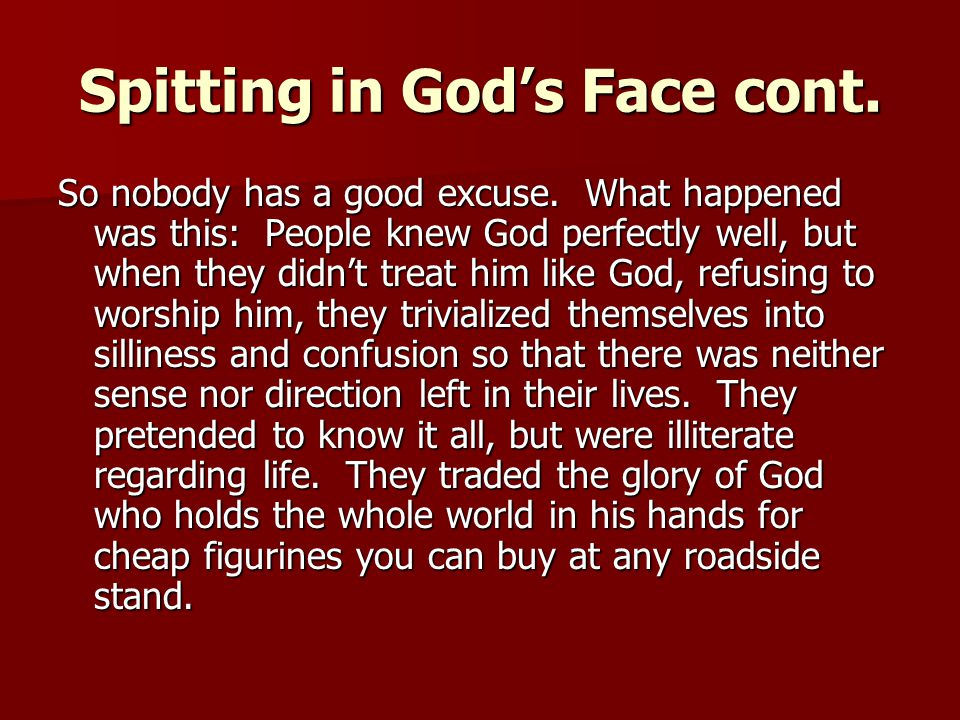 Spitting in God's Face cont.