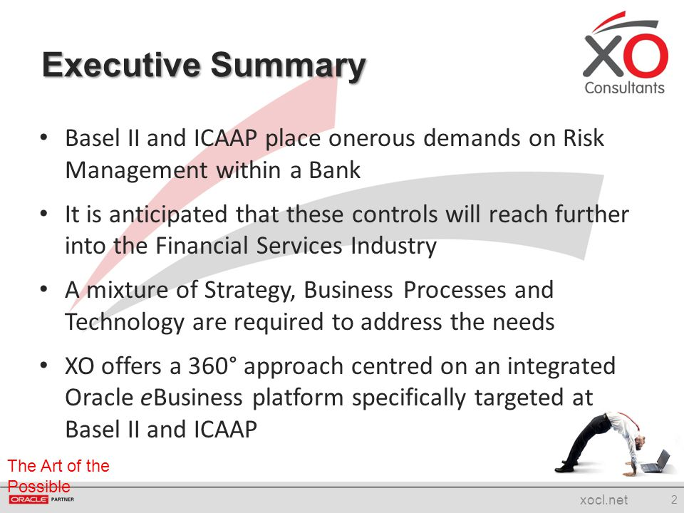 Executive Summary Basel II and ICAAP place onerous demands on Risk Management within a Bank.