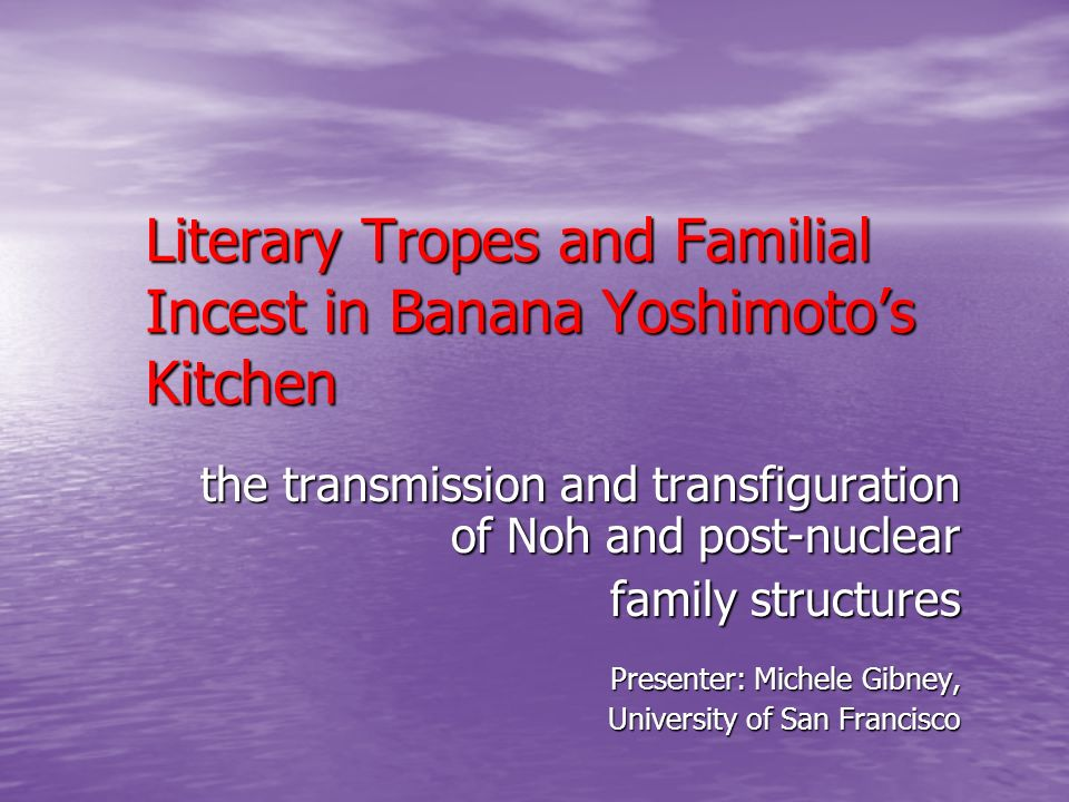 Literary Tropes and Familial Incest in Banana Yoshimoto's Kitchen