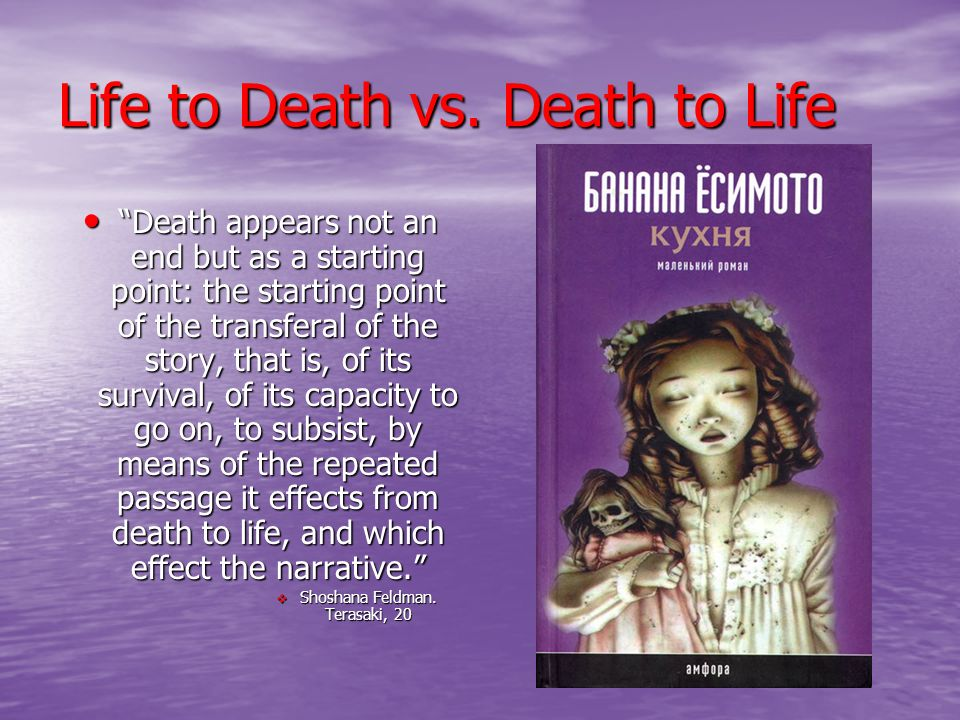 Life to Death vs. Death to Life