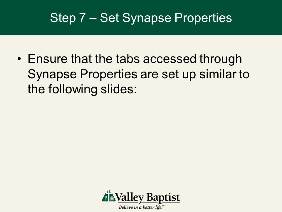 Step 7 – Set Synapse Properties