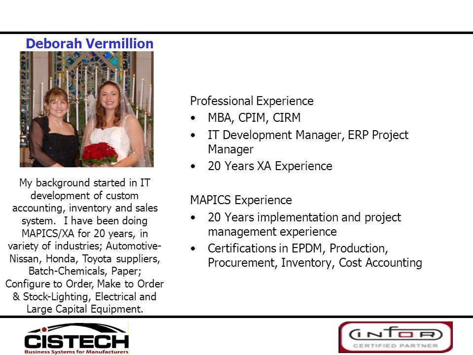 Deborah Vermillion Professional Experience MBA, CPIM, CIRM