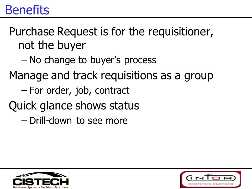 Benefits Purchase Request is for the requisitioner, not the buyer