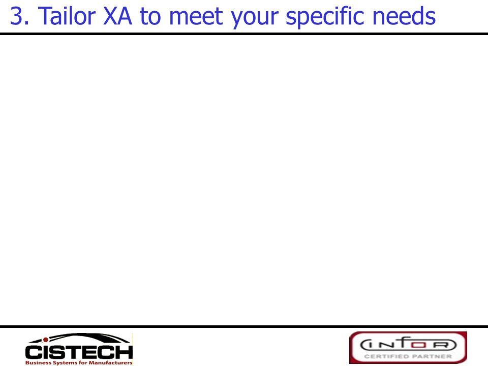 3. Tailor XA to meet your specific needs