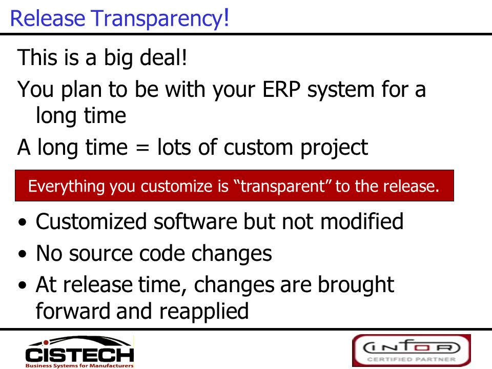 Everything you customize is transparent to the release.