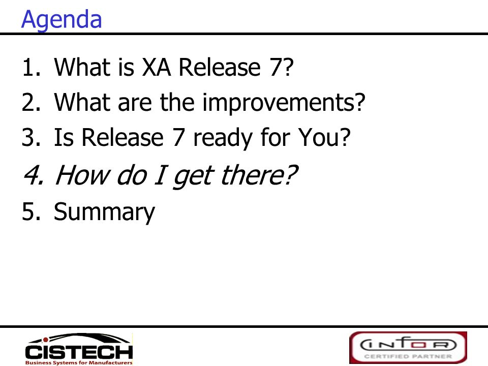 How do I get there Agenda What is XA Release 7