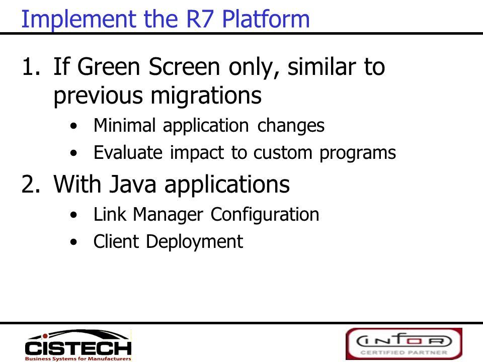Implement the R7 Platform