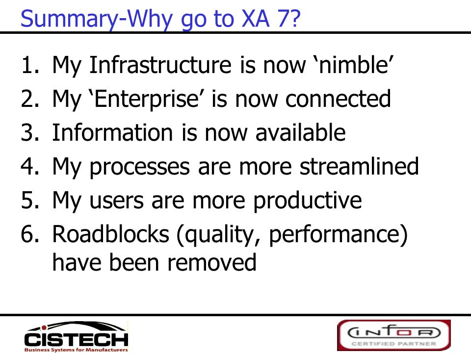 Summary-Why go to XA 7 My Infrastructure is now 'nimble' My 'Enterprise' is now connected. Information is now available.
