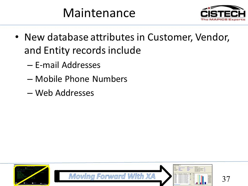 Maintenance New database attributes in Customer, Vendor, and Entity records include. E-mail Addresses.