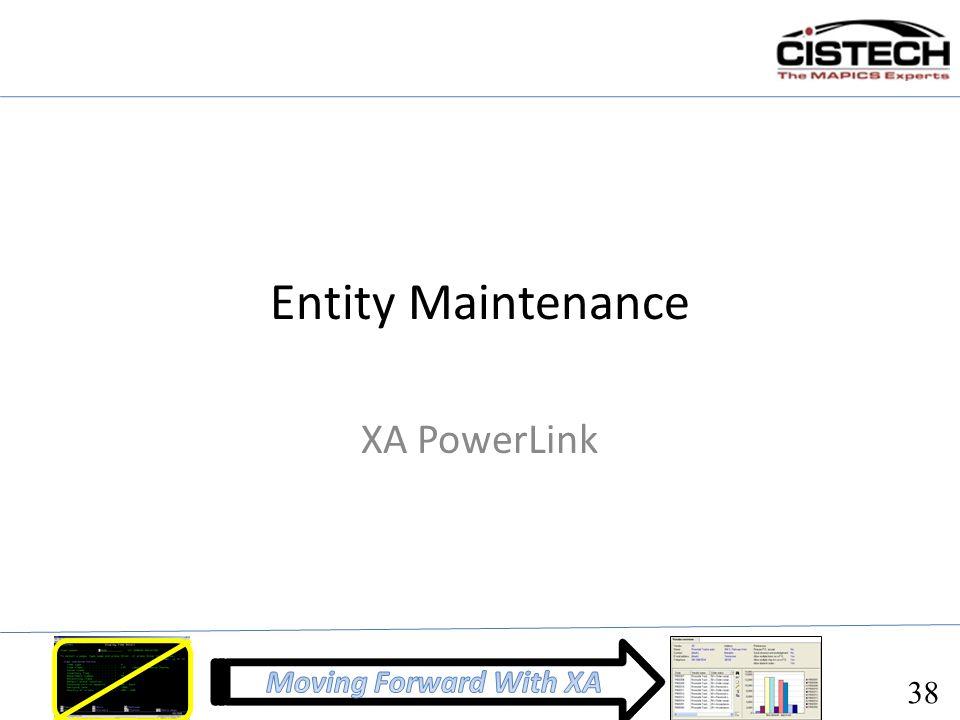 Entity Maintenance XA PowerLink