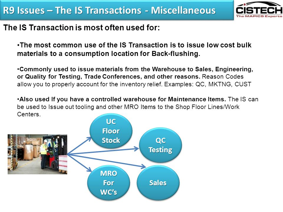 R9 Issues – The IS Transactions - Miscellaneous