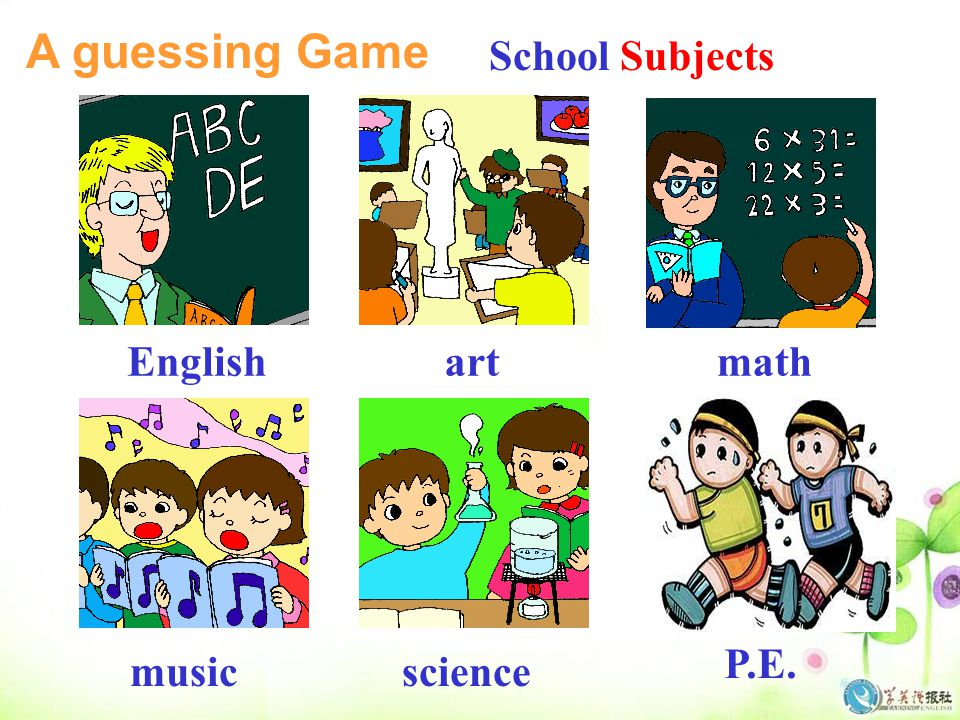 A guessing Game School Subjects English art math P.E. music science