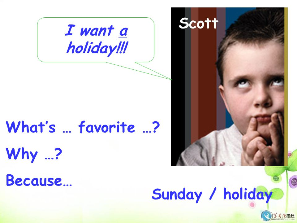Scott I want a holiday!!! What's … favorite … Why … Because… Sunday / holiday