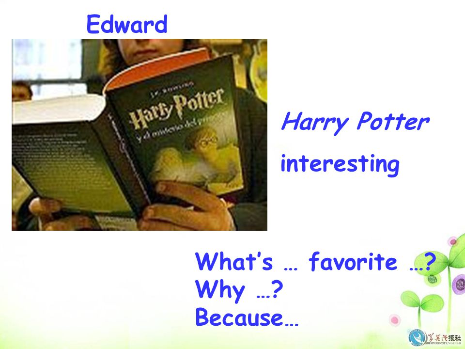 Edward Harry Potter interesting What's … favorite … Why … Because…