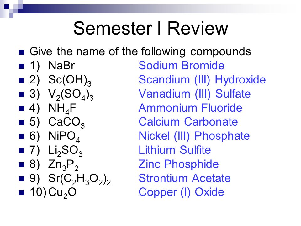 Semester I Review Give the name of the following compounds