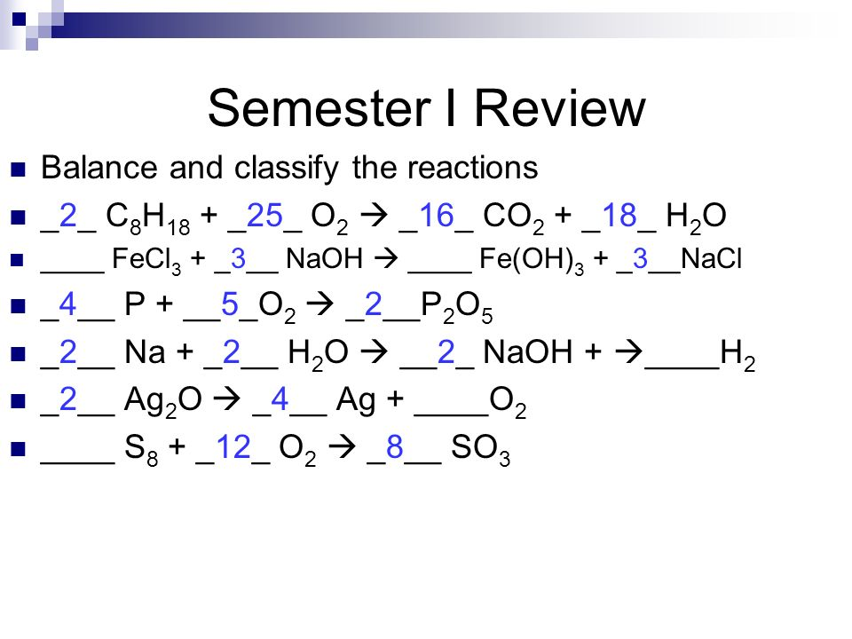 Semester I Review Balance and classify the reactions