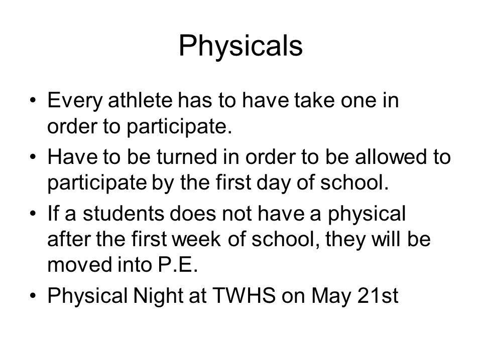 Physicals Every athlete has to have take one in order to participate.