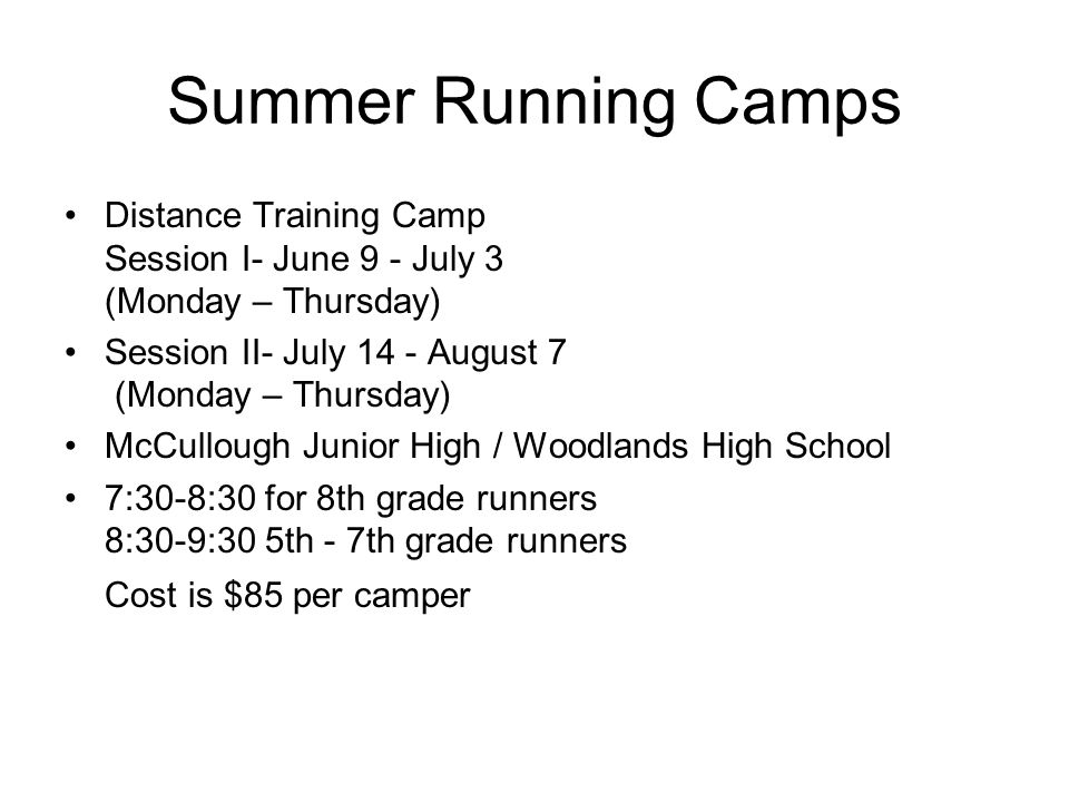 Summer Running Camps Distance Training Camp Session I- June 9 - July 3 (Monday – Thursday) Session II- July 14 - August 7 (Monday – Thursday)