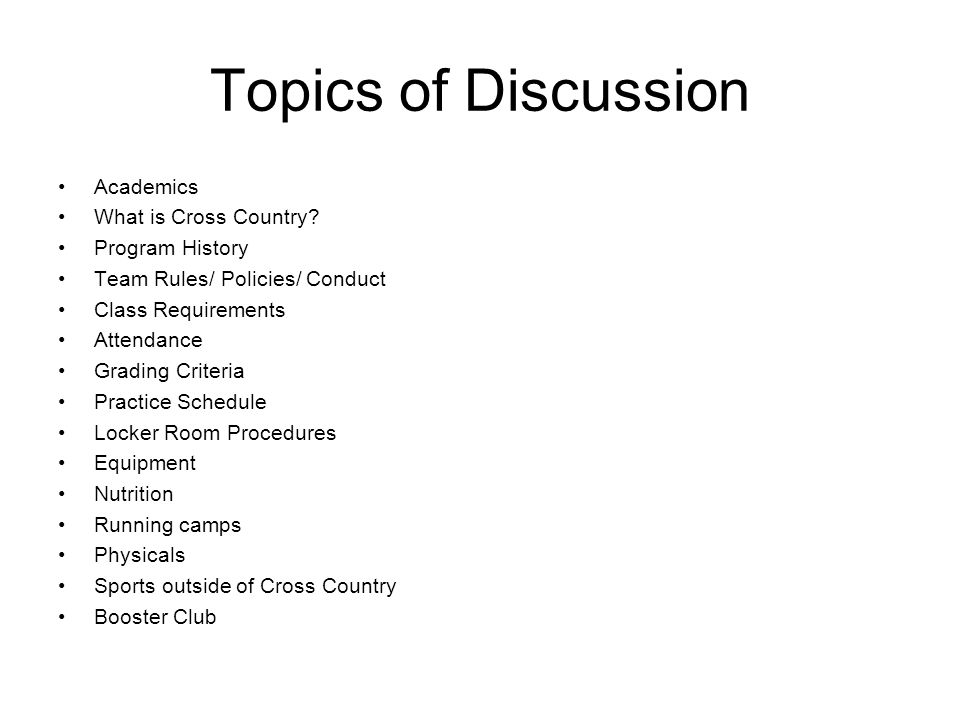 Topics of Discussion Academics What is Cross Country Program History