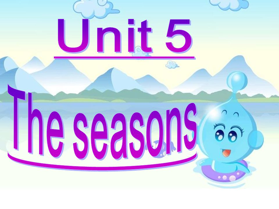 Unit 5 The seasons