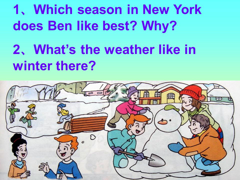 1、Which season in New York does Ben like best Why