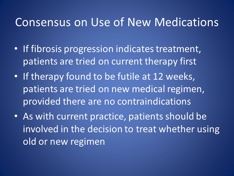 Consensus on Use of New Medications