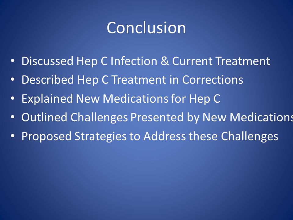 Conclusion Discussed Hep C Infection & Current Treatment