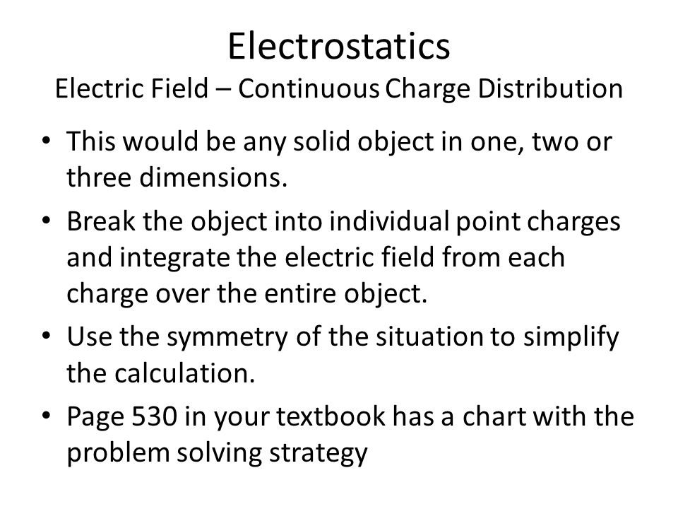 Electrostatics Electric Field – Continuous Charge Distribution
