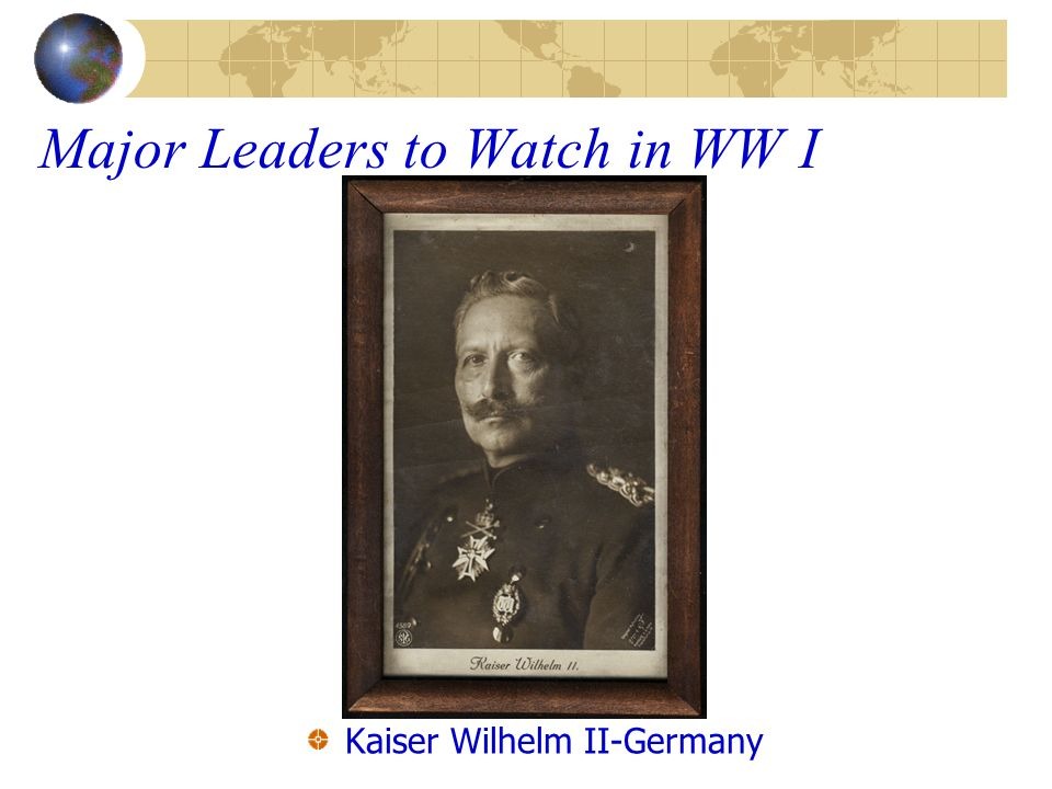 Major Leaders to Watch in WW I