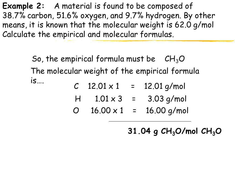 Example 2: A material is found to be composed of 38. 7% carbon, 51