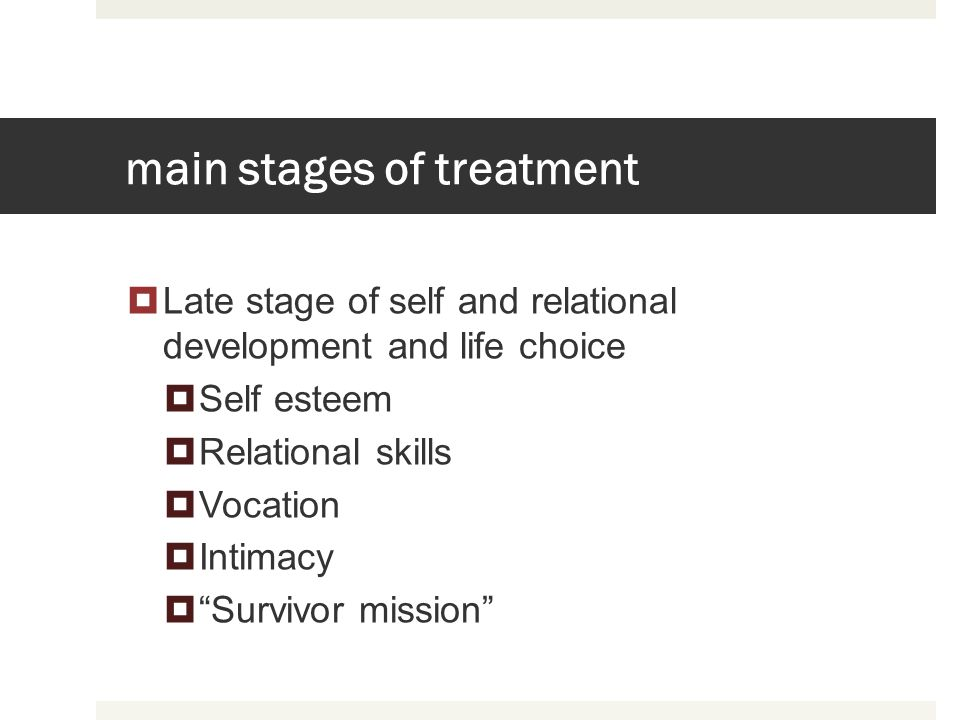 main stages of treatment
