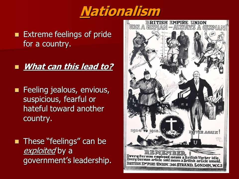 Nationalism Extreme feelings of pride for a country.