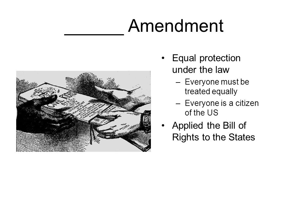 ______ Amendment Equal protection under the law