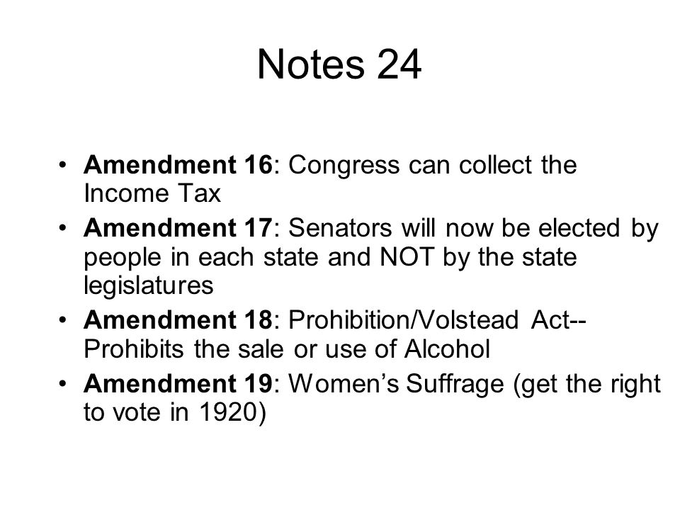 Notes 24 Amendment 16: Congress can collect the Income Tax
