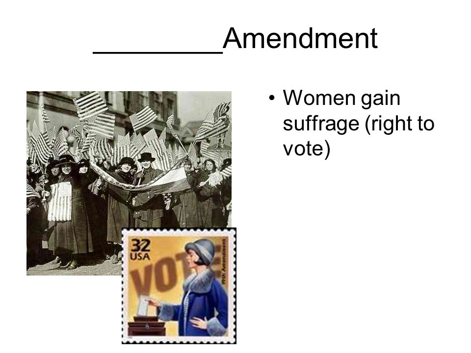 ________Amendment Women gain suffrage (right to vote)