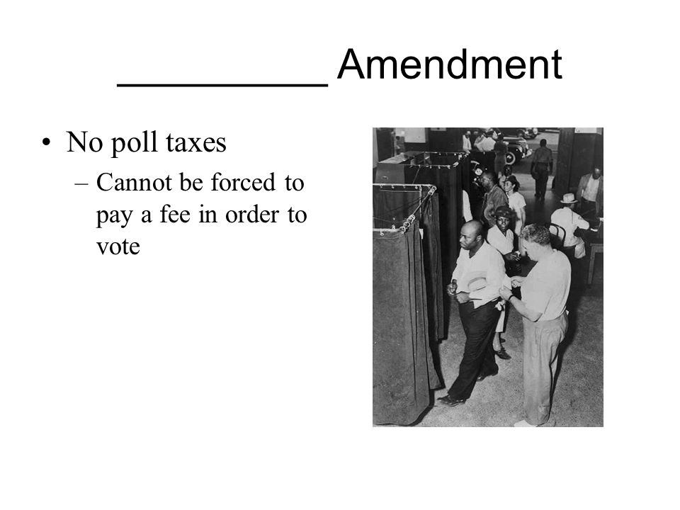 _________ Amendment No poll taxes
