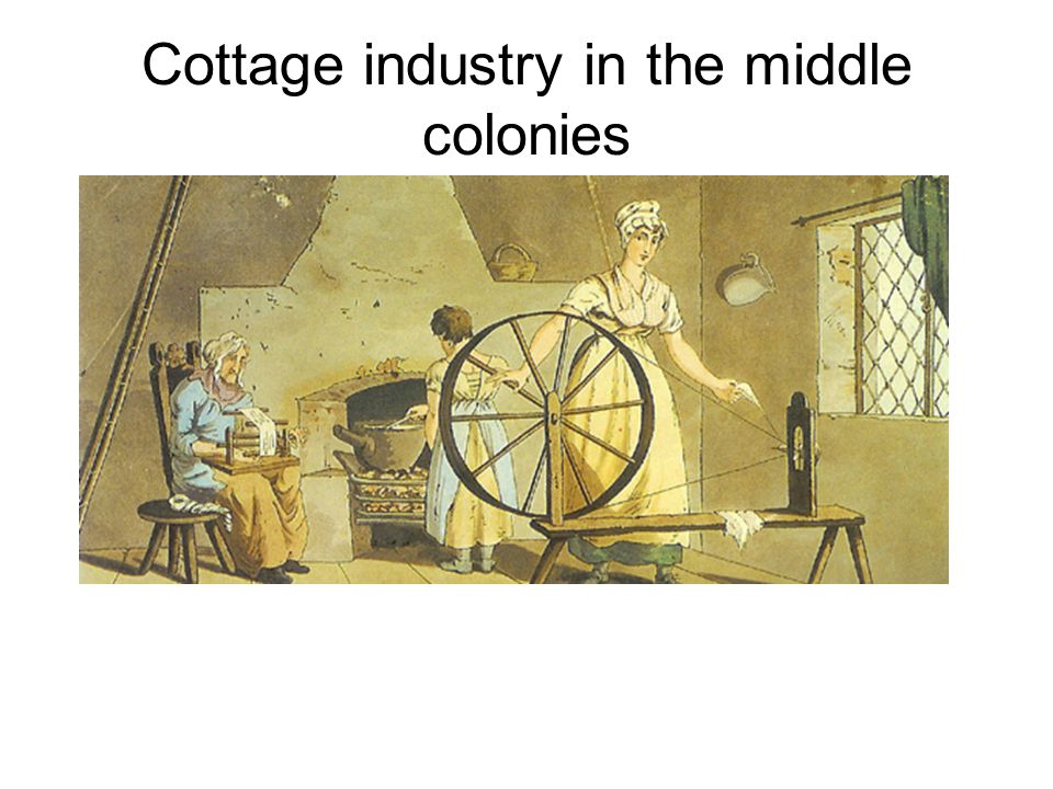 Cottage industry in the middle colonies