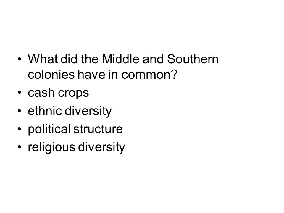 What did the Middle and Southern colonies have in common