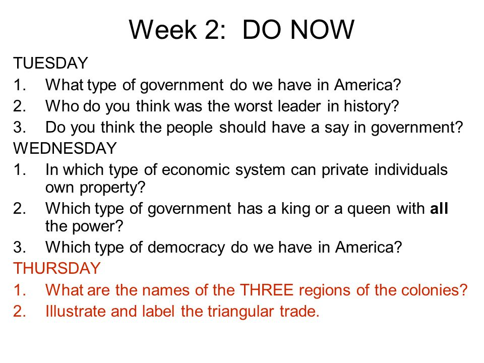 Week 2: DO NOW TUESDAY What type of government do we have in America