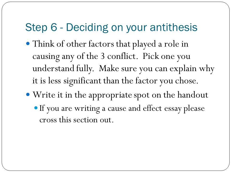 Step 6 - Deciding on your antithesis