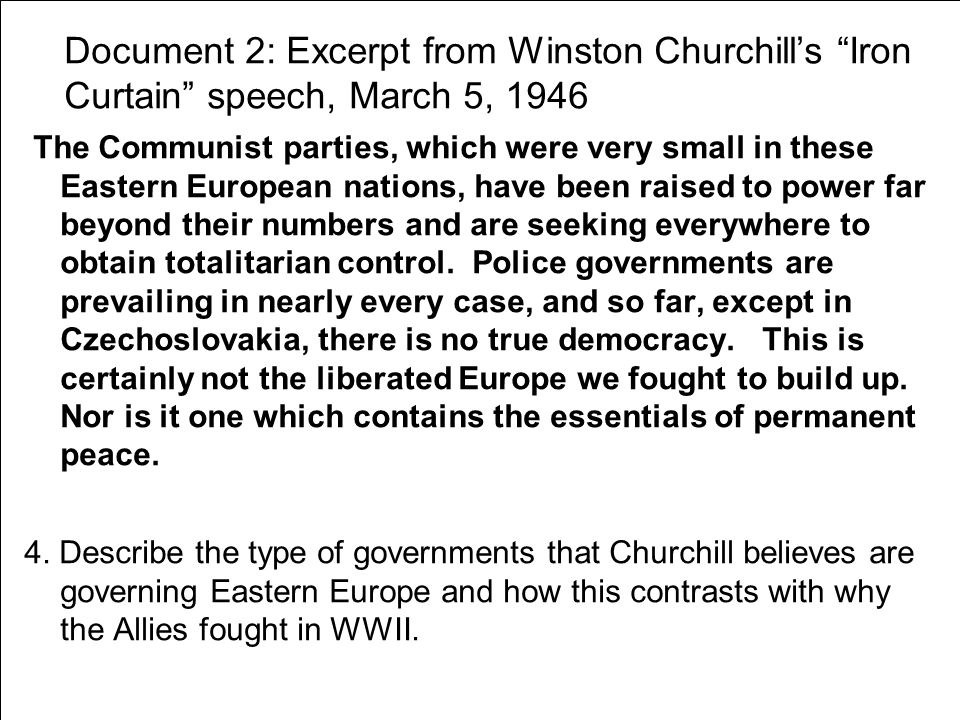 Document 2: Excerpt from Winston Churchill's Iron Curtain speech, March 5, 1946