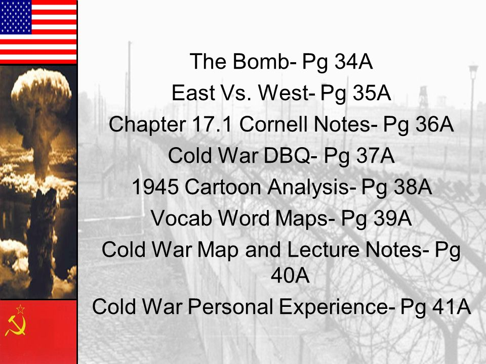 Chapter 17.1 Cornell Notes- Pg 36A Cold War DBQ- Pg 37A